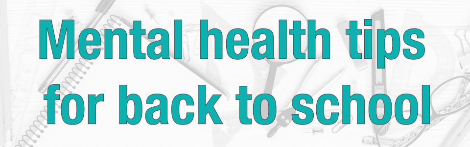 Mental Health Tips for Back to School