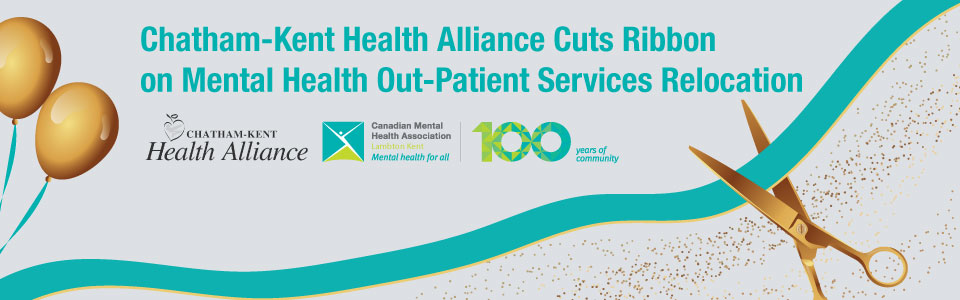 News From CMHA LK and CKHA Ribbon Cutting Ceremony Monday May 7 Unique Delivery of Mental Health Services in Chatham Kent